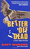 Munger, Katy: Better Off Dead