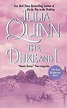 The Duke and I (Bridgerton Series, Book 1)…