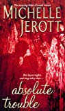 Jerott, Michelle: Absolute Trouble