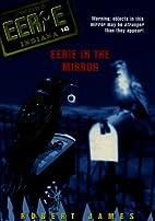 Eerie in the Mirror by Robert James