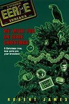 We Wish You an Eerie Christmas by Robert…