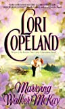 Copeland, Lori: Marrying Walker McKay (Avon Romantic Treasures)