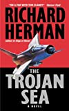 Herman, Richard: The Trojan Sea : A Novel