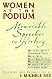 Nix, S. Michele: Women at the Podium: Memorable Speeches in History