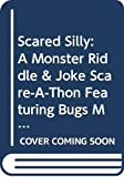 Thaler, Mike: Scared Silly: A Monster Riddle & Joke Scare-A-Thon Featuring Bugs Mummy & Count Quackula (An Avon/Camelot Book)