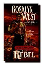 The Rebel by Rosalyn West