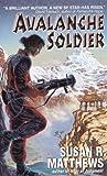 Matthews, Susan R.: Avalanche Soldier