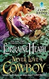 Heath, Lorraine: Never Love a Cowboy