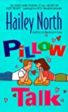 North, Hailey: Pillow Talk