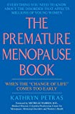 "Kathryn Petras: The Premature Menopause Book:: When The ""change Of Life"" Comes Too Early"