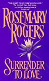 Rogers, Rosemary: Surrender to Love