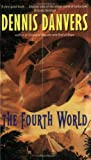 Dennis Danvers: The Fourth World