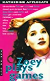 Applegate, Katherine: Zoey Plays Games (Making Out, 9)