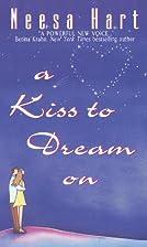 A Kiss to Dream on by Neesa Hart