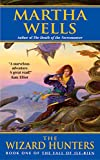 Martha Wells: The Wizard Hunters (The Fall of Ile-Rien, Book 1)