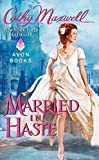 Maxwell, Carhy: Married in Haste