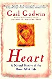 Godwin, Gail: Heart: A Natural History of the Heart-Filled Life