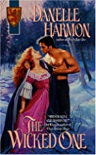 The Wicked One by Danelle Harmon
