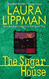 Lippman, Laura: The Sugar House