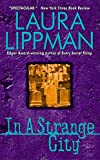 Lippman, Laura: In a Strange City: A Tess Monaghan Mystery
