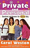 Weston, Carol: Private and Personal: Questions and Answers for Girls Only