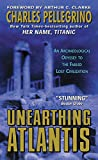 Pellegrino, Charles R.: Unearthing Atlantis:: An Archaeological Odyssey to the Fabled Lost Civilization