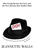 Dish:: How Gossip Became the News and the…