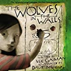 Wolves in the Walls by Neil Gaiman