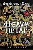 Criste, Ian: Sound of the Beast: The Complete Headbanging History of Heavy Metal
