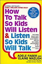How to Talk So Kids Will Listen & Listen So…