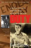 Greene, Bob: Duty: A Father, His Son and the Man Who Won the War