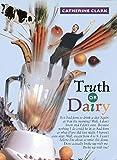 Clark, Catherine: Truth or Dairy