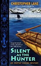 Silent as the Hunter: An Inupiat Eskimo…