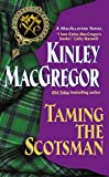 MacGregor, Kinley: Taming the Scotsman (A MacAllister Novel) (A Medieval Scottish Romance)
