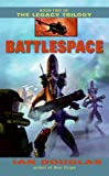 Douglas, Ian: Battlespace (The Legacy Trilogy, Book 2)