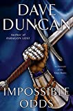 Duncan, Dave: Impossible Odds (Chronicle of the King's Blades)