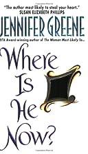 Where Is He Now? by Jennifer Greene