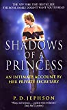 Jephson, P. D.: Shadows of a Princess: An Intimate Account by Her Private Secretary