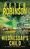Robinson, Peter: Wednesday's Child: An Inspector Banks Novel (Inspector Banks Novels)