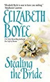 Boyle, Elizabeth: Stealing the Bride