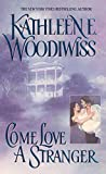 Woodiwiss, Kathleen: Come Love a Stranger
