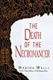 Wells, Martha: Death of the Necromancer