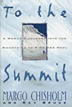 To the Summit by Margo Chisholm