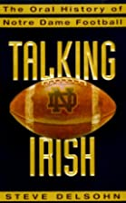 Talking Irish: The Oral History of Notre…