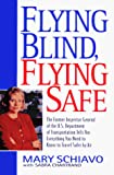 Schiavo, Mary: Flying Blind, Flying Safe