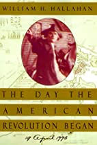The Day the American Revolution Began: 19…