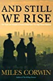 Corwin, Miles: And Still We Rise: The Trials and Triumphs of Twelve Gifted Inner-City High School Students