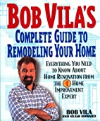 Bob Vila's Complete Guide to Remodeling…