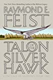 Feist, Raymond E.: Talon of the Silver Hawk