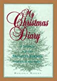 Merena, Marjorie: My Christmas Diary: A Journal for the Holiday Season Through the Years